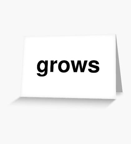 grows Greeting Card