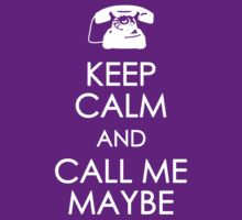 Keep Calm and Call Me Maybe by maezors
