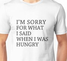 hungry sorry Unisex T-Shirt