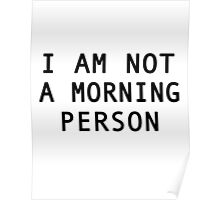 Not A Morning Person Poster