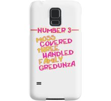 MOVE NUMBER 3 - Moss Covered 3 handled family Gredunza Samsung Galaxy Case/Skin