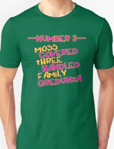 MOVE NUMBER 3 - Moss Covered 3 handled family Gredunza Unisex T-Shirt