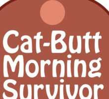 Catt-Butt Morning Survivor Sticker