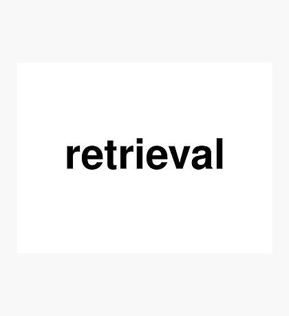 retrieval Photographic Print