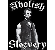 Abraham Lincoln - Abolish Sleevery Photographic Print