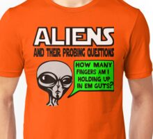 Funny Saying- Aliens Ask the Probing Questions Unisex T-Shirt