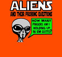 Aliens Ask the Probing Questions Unisex T-Shirt