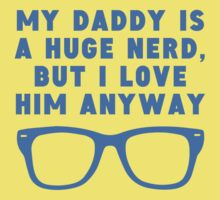 Daddy Is A Huge Nerd One Piece - Short Sleeve