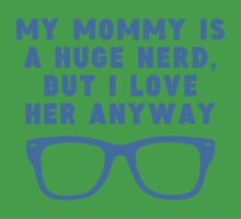 Mommy Is A Huge Nerd One Piece - Short Sleeve