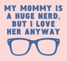 Mommy Is A Huge Nerd Kids Tee