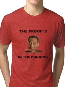The Proof Is In The Pudding : Black Writing Tri-blend T-Shirt
