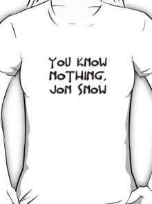 You Know Nothing, Jon Snow T-Shirt