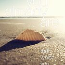 You Already Are That Which You Seek by Jelena Mrkich