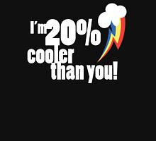 20% cooler than you Unisex T-Shirt