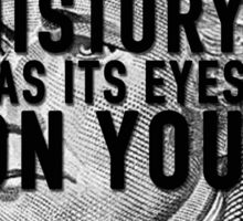 Hamilton Musical - History Has Its Eyes On You Sticker
