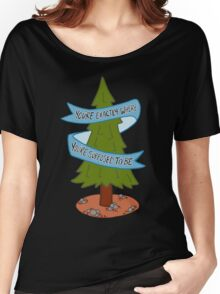 You're Exactly Where You're Supposed To Be Outdoor Camp Tree Typography Women's Relaxed Fit T-Shirt