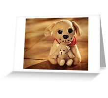 Don't Even Think About Trying To Take My Teddy! Greeting Card
