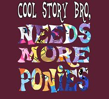 Cool Story Bro, Needs more ponies... T-Shirt