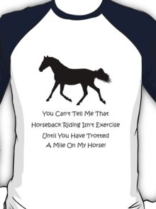 Horse & Exercise T-Shirts and Hoodies T-Shirt