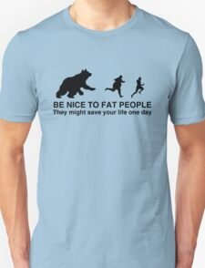 Be nice to fat people  T-Shirt