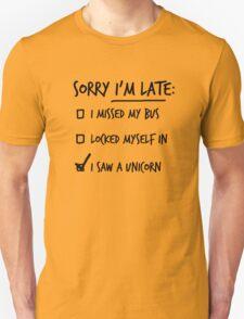 Sorry I'm late Unisex T-Shirt