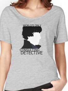World's Only Consulting Detective (outside edition) Women's Relaxed Fit T-Shirt