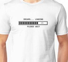 Dreams ... loading Unisex T-Shirt