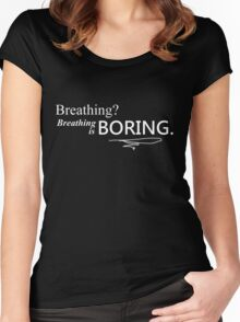breathing is boring Women's Fitted Scoop T-Shirt