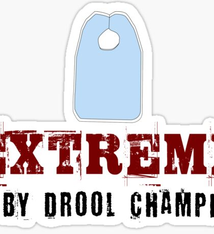 Extreme Baby Drooling Champion Sticker