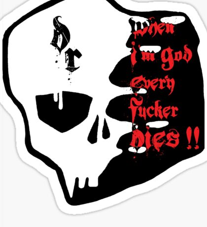When I'm GOD Sticker