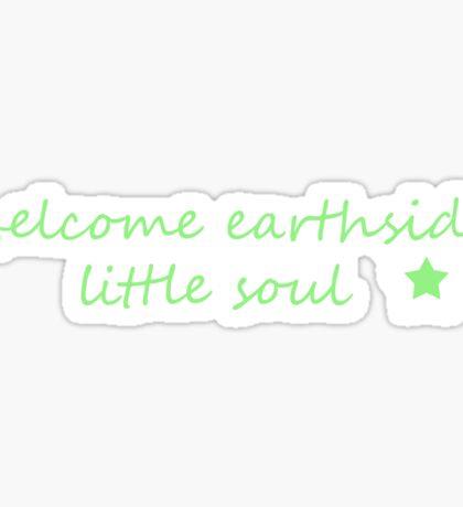 Welcome Earthside Little Soul - Green Sticker