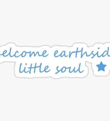 Welcome Earthside Little Soul - Blue Sticker