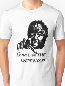 Long Live The Werewolf! T-Shirt