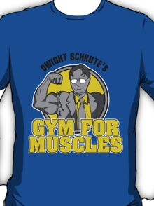 Dwight Schrute's Gym for Muscles T-Shirt