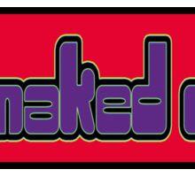 i do naked well! II - sticker Sticker