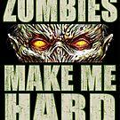 Zombies Make Me...Sticker by ShantyShawn