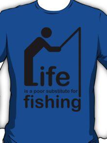 Fishing v Life T-Shirt