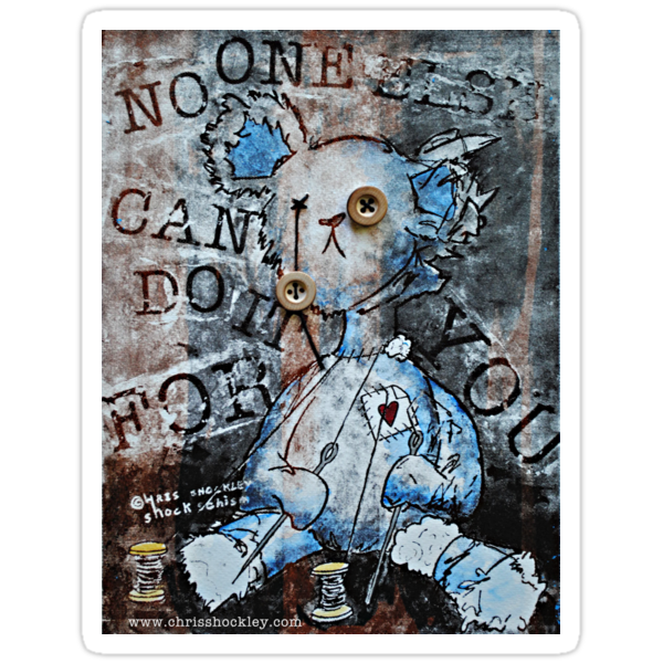 """no one else can do it for you"" STICKER by Christopher Shockley - shock schism"