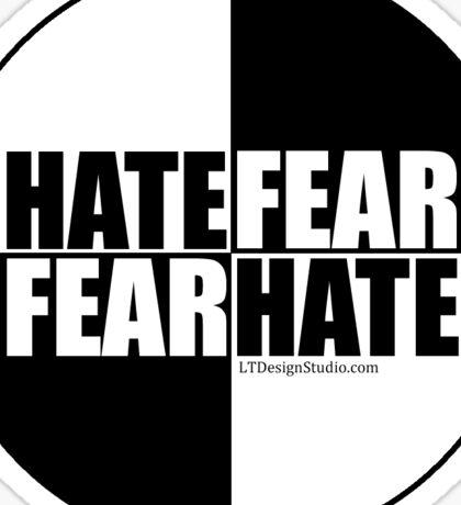 Hate Fear - Sticker Sticker