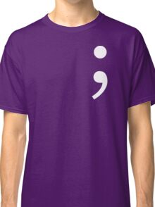 Semicolon, Not Stopping Here Classic T-Shirt