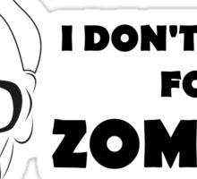 don't break 4 zombs Sticker