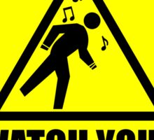 Watch your dubstep Sticker