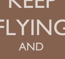 Keep Flying and Stay Shiny - Sticker Sticker