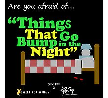 """Things that go Bump in the Night """"Short Film"""" Photographic Print"""