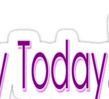 Live today txt kitty vector art Sticker