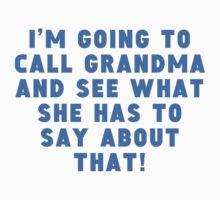I'm Going To Call Grandma Kids Tee