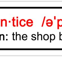 Apprentice: the shop bitch (definition style with pronunciation)  STICKER VERSION Sticker