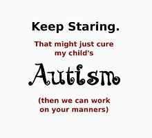 Autism - Staring Helps (Not). T-Shirt