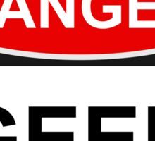 Danger Geek - Warning Sign Sticker