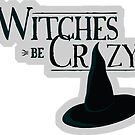 Witches Be Crazy by bananna620